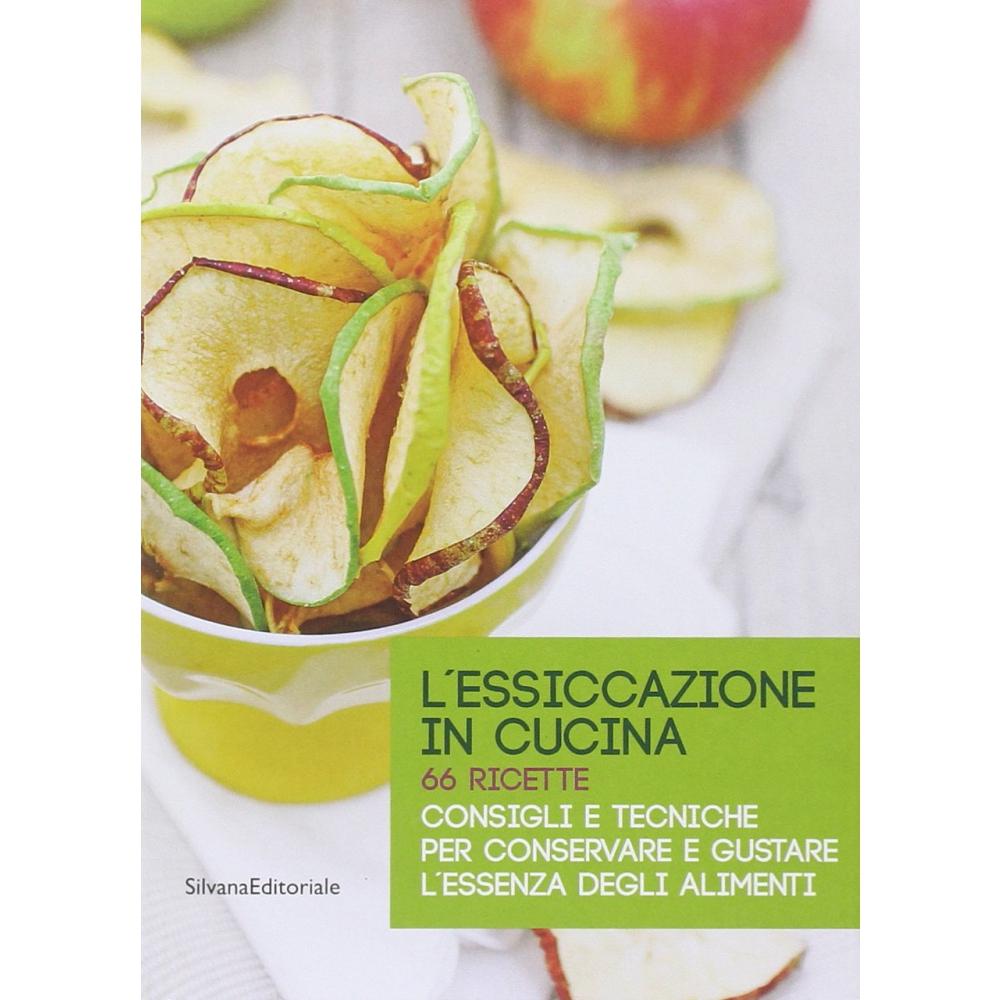 Libro sull 39 essiccazione in cucina consigli e tecniche - Silvana in cucina ...